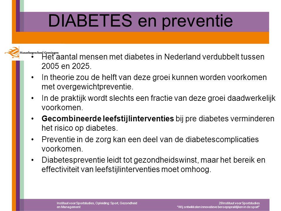 DIABETES en preventie Het aantal mensen met diabetes in Nederland verdubbelt tussen 2005 en 2025. In theorie zou de helft van deze groei kunnen worden
