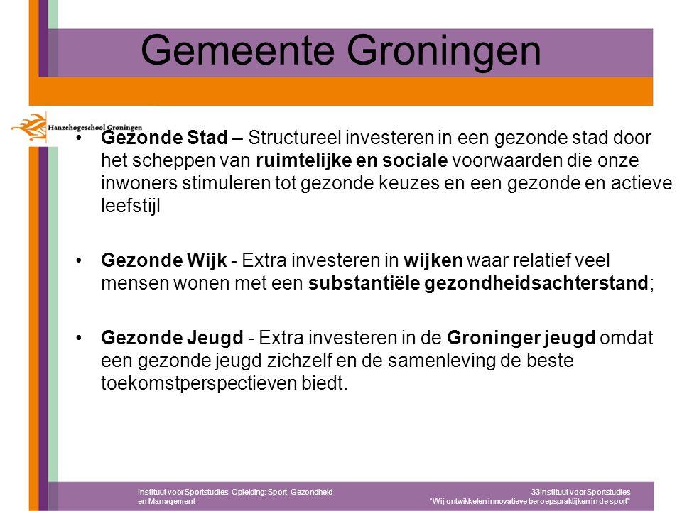 Gemeente Groningen Gezonde Stad – Structureel investeren in een gezonde stad door het scheppen van ruimtelijke en sociale voorwaarden die onze inwoner