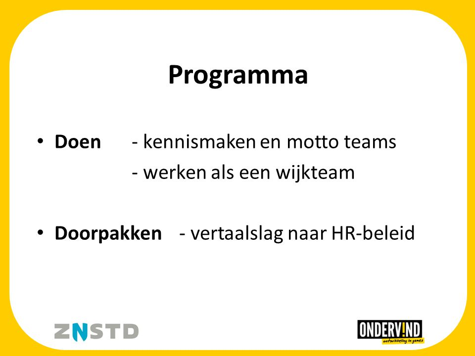 Programma Doen- kennismaken en motto teams - werken als een wijkteam Doorpakken- vertaalslag naar HR-beleid