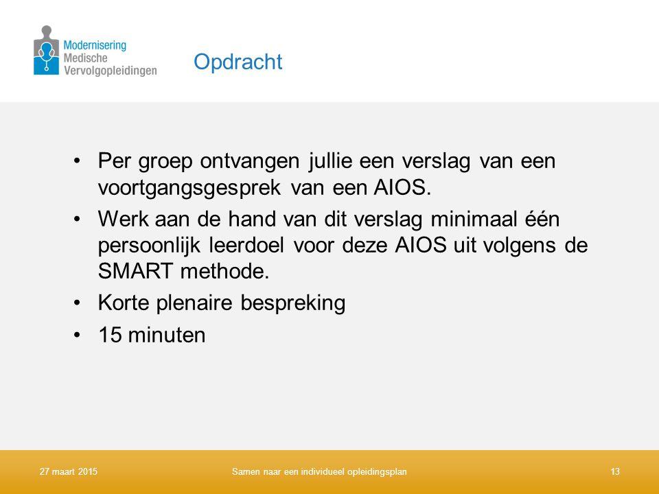 Opdracht Per groep ontvangen jullie een verslag van een voortgangsgesprek van een AIOS. Werk aan de hand van dit verslag minimaal één persoonlijk leer