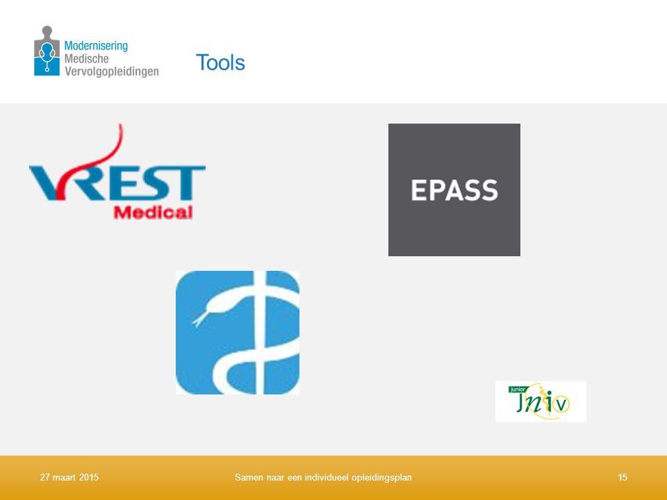 Tools 27 maart 2015Samen naar een individueel opleidingsplan15
