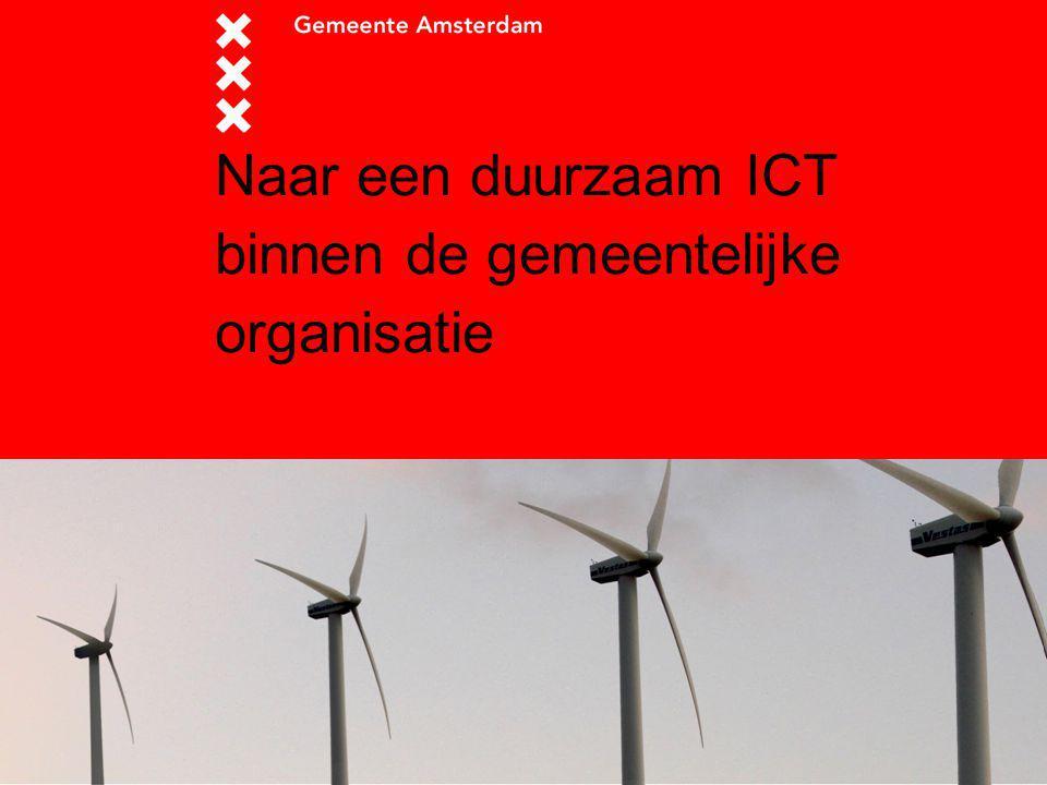 27 maart 2015 Naar een duurzaam ICT binnen de gemeentelijke organisatie