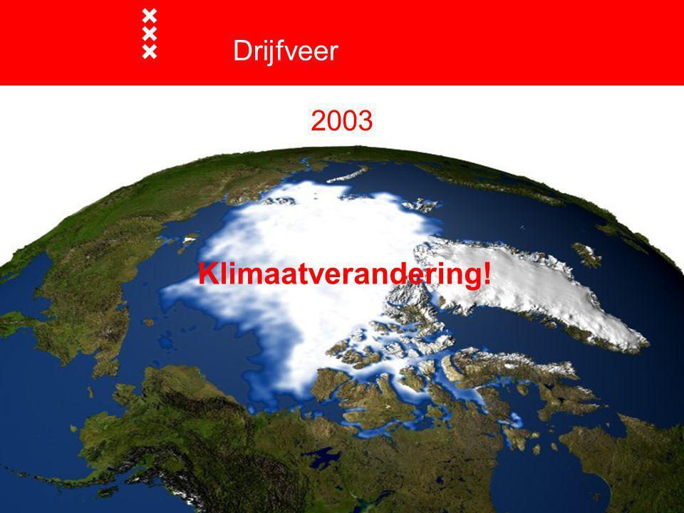 Drijfveer 2003 Klimaatverandering!