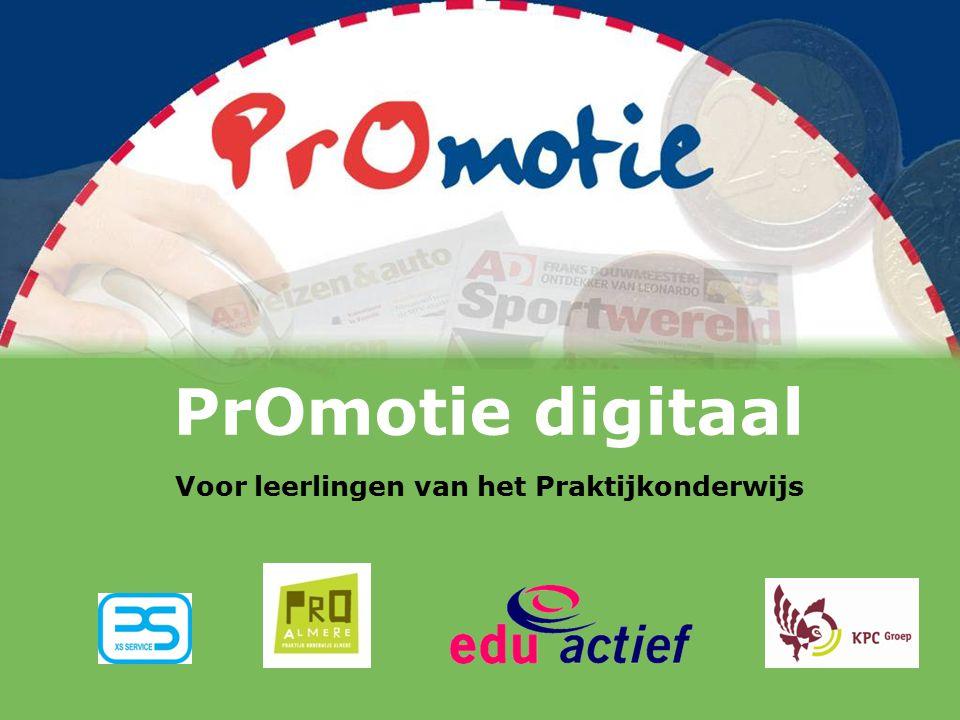 PrOmotie digitaal Voor leerlingen van het Praktijkonderwijs