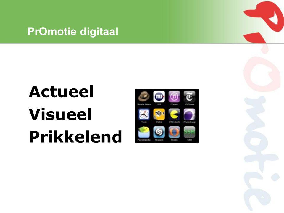 PrOmotie digitaal Actueel Visueel Prikkelend