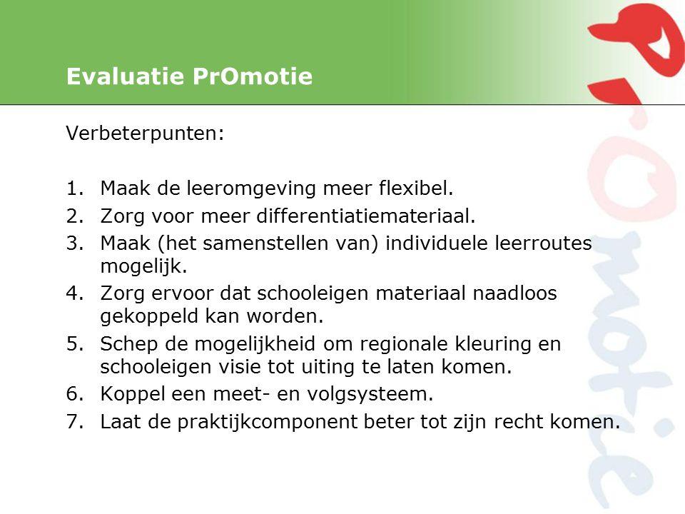 Evaluatie PrOmotie Verbeterpunten: 1.Maak de leeromgeving meer flexibel.