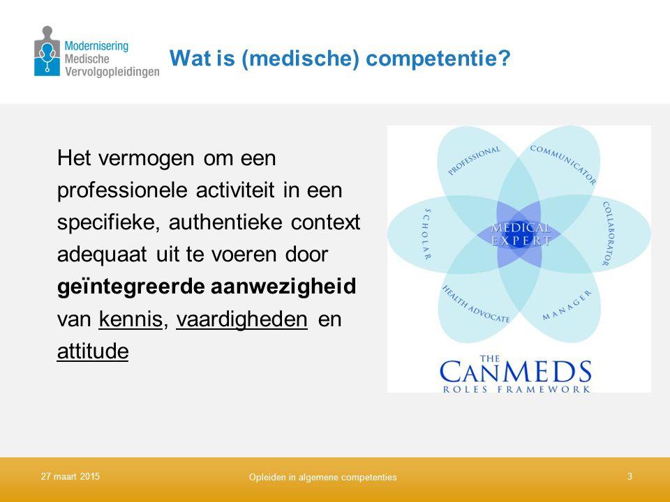 Wat is (medische) competentie? Het vermogen om een professionele activiteit in een specifieke, authentieke context adequaat uit te voeren door geïnteg