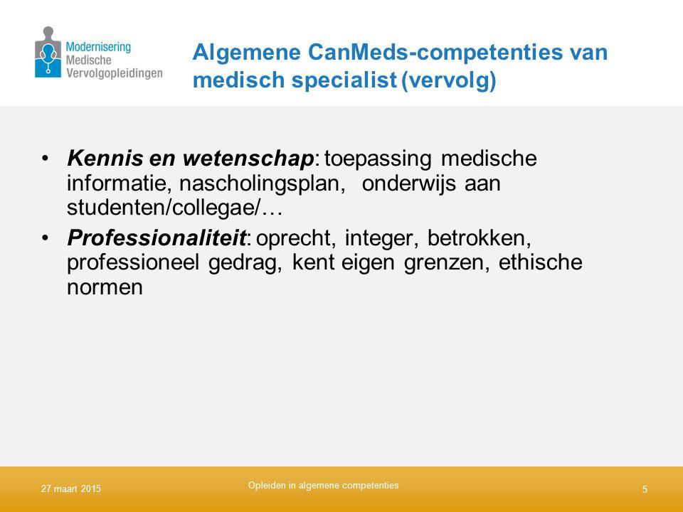 Algemene CanMeds-competenties van medisch specialist (vervolg) Kennis en wetenschap: toepassing medische informatie, nascholingsplan, onderwijs aan st