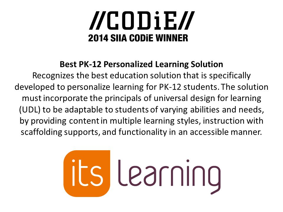 Best PK-12 Personalized Learning Solution Recognizes the best education solution that is specifically developed to personalize learning for PK-12 students.