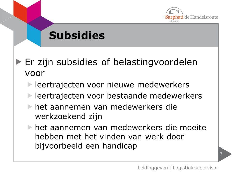 Er zijn subsidies of belastingvoordelen voor leertrajecten voor nieuwe medewerkers leertrajecten voor bestaande medewerkers het aannemen van medewerke