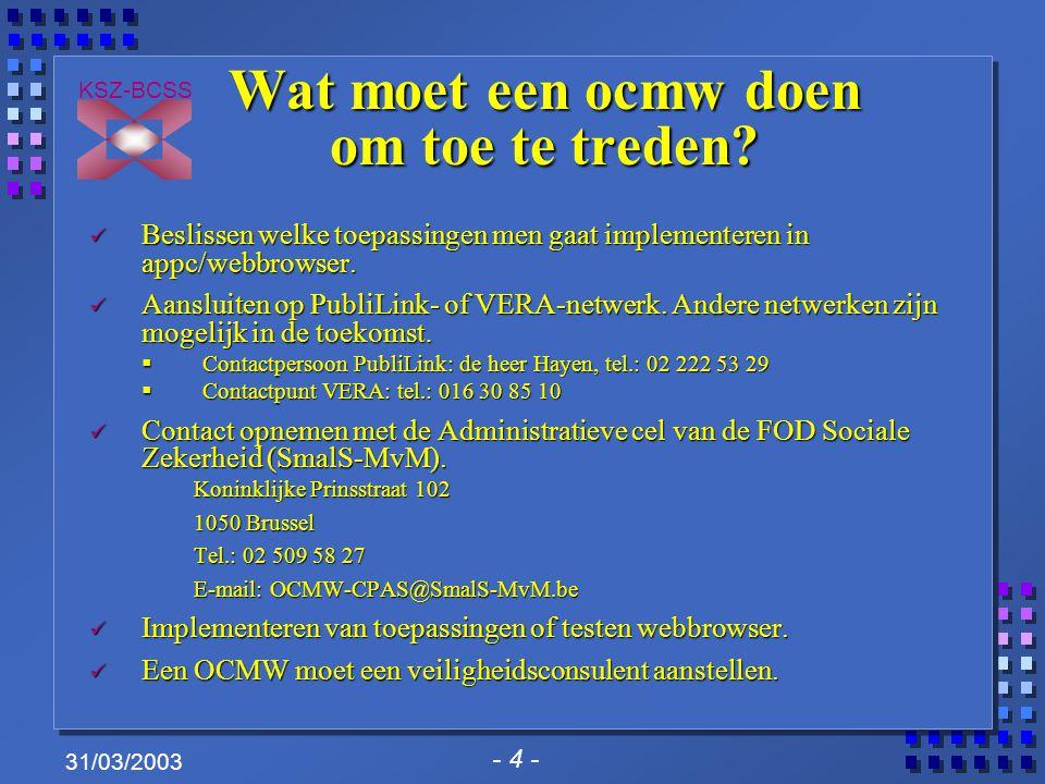 - 5 - KSZ-BCSS 31/03/2003 Veiligheidsaspecten Wie mag veiligheidsconsulent zijn.