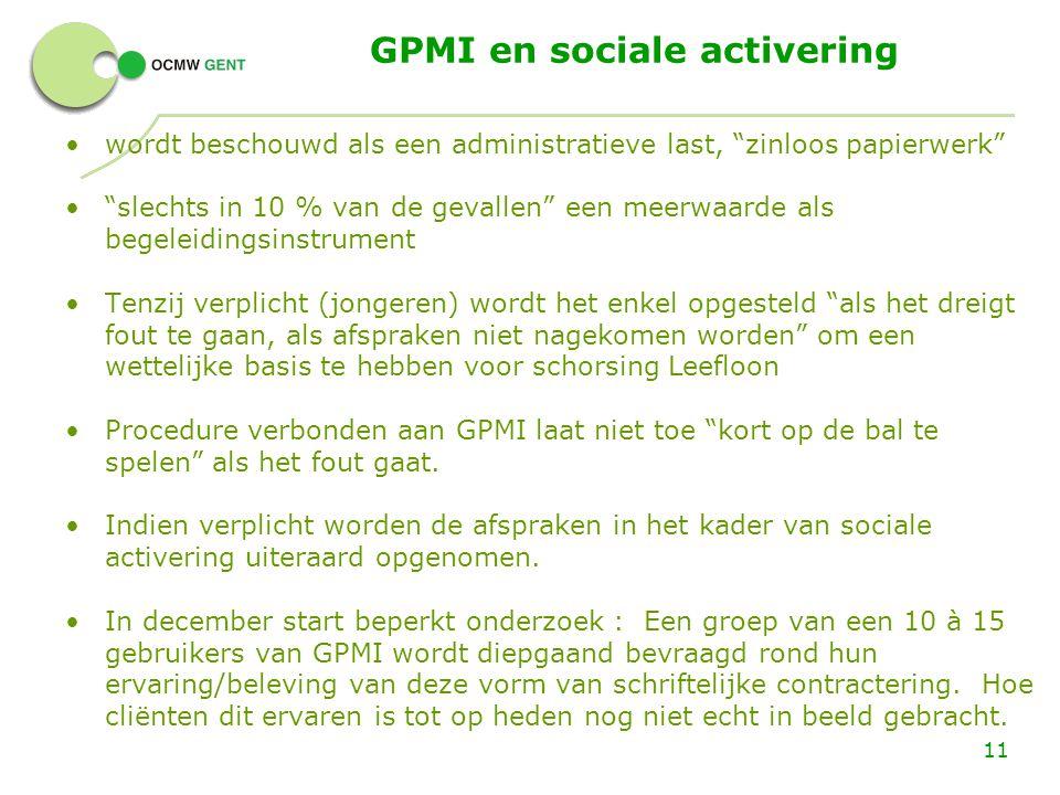 """GPMI en sociale activering wordt beschouwd als een administratieve last, """"zinloos papierwerk"""" """"slechts in 10 % van de gevallen"""" een meerwaarde als beg"""