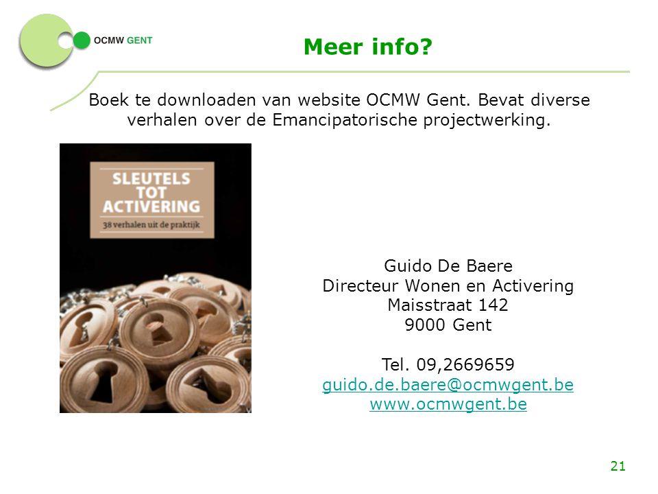 Meer info? 21 Guido De Baere Directeur Wonen en Activering Maisstraat 142 9000 Gent Tel. 09,2669659 guido.de.baere@ocmwgent.be www.ocmwgent.be Boek te