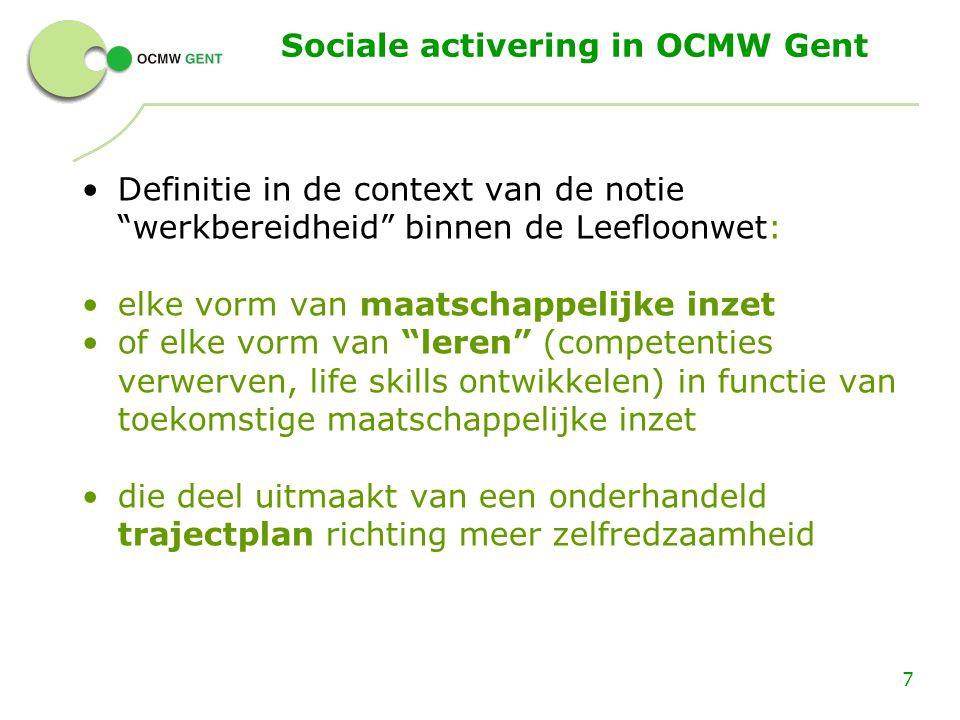 """Sociale activering in OCMW Gent Definitie in de context van de notie """"werkbereidheid"""" binnen de Leefloonwet: elke vorm van maatschappelijke inzet of e"""