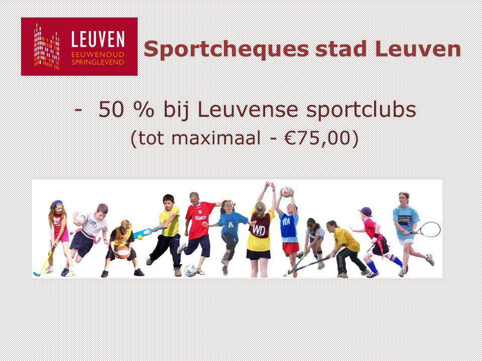 Sportcheques stad Leuven -50 % bij Leuvense sportclubs (tot maximaal - €75,00)