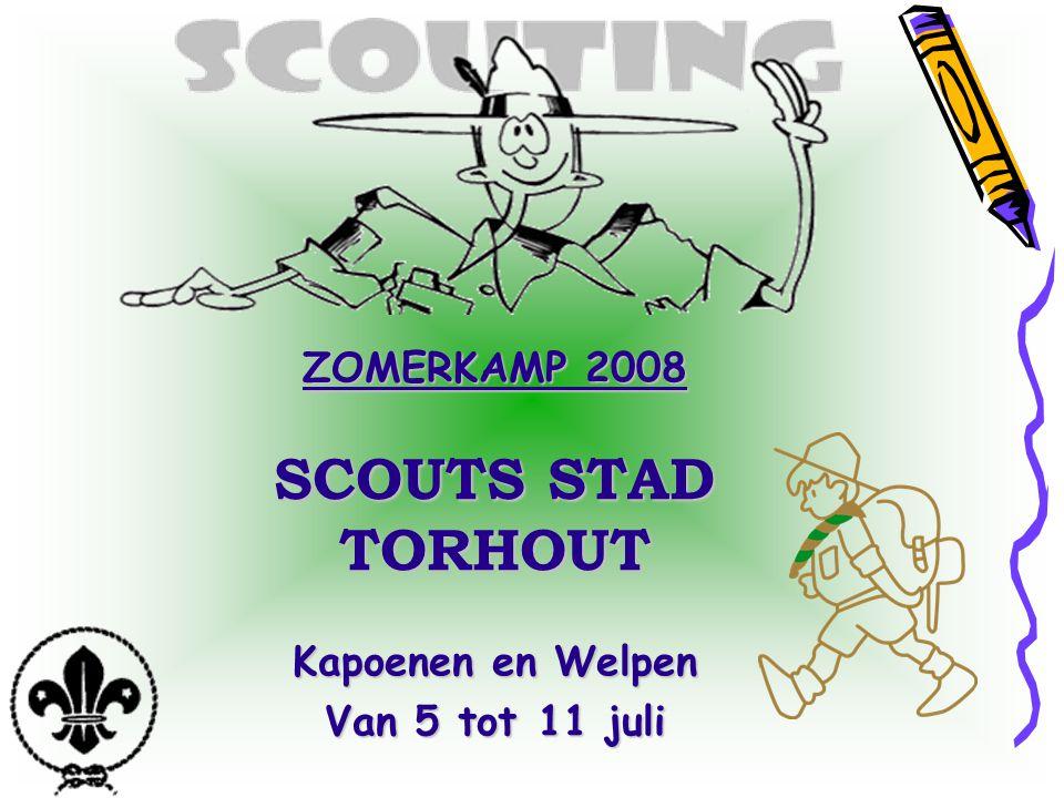 ZOMERKAMP 2008 SCOUTS STAD TORHOUT Kapoenen en Welpen Van 5 tot 11 juli