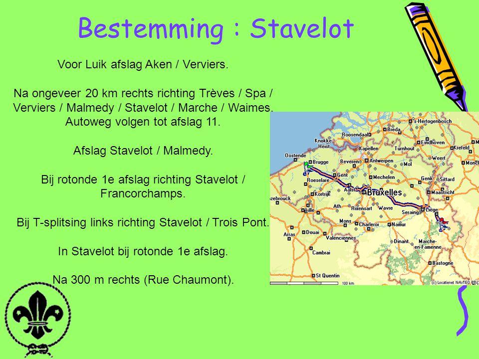 Bestemming : Stavelot Voor Luik afslag Aken / Verviers. Na ongeveer 20 km rechts richting Trèves / Spa / Verviers / Malmedy / Stavelot / Marche / Waim