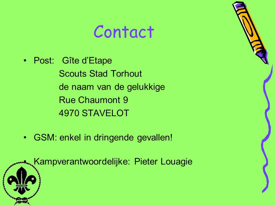 Contact Post: Gîte d'Etape Scouts Stad Torhout de naam van de gelukkige Rue Chaumont 9 4970 STAVELOT GSM: enkel in dringende gevallen! Kampverantwoord