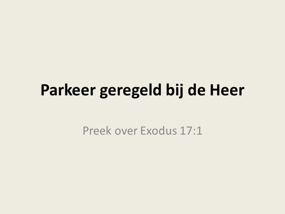 Parkeer geregeld bij de Heer Preek over Exodus 17:1