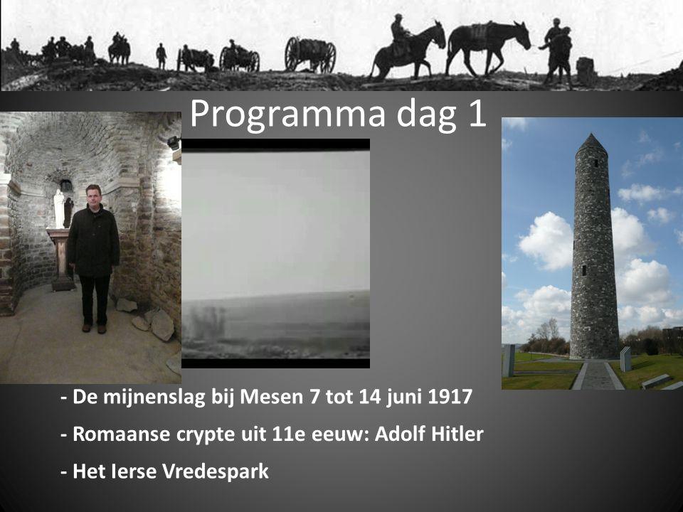 Programma dag 1 - De mijnenslag bij Mesen 7 tot 14 juni 1917 - Romaanse crypte uit 11e eeuw: Adolf Hitler - Het Ierse Vredespark