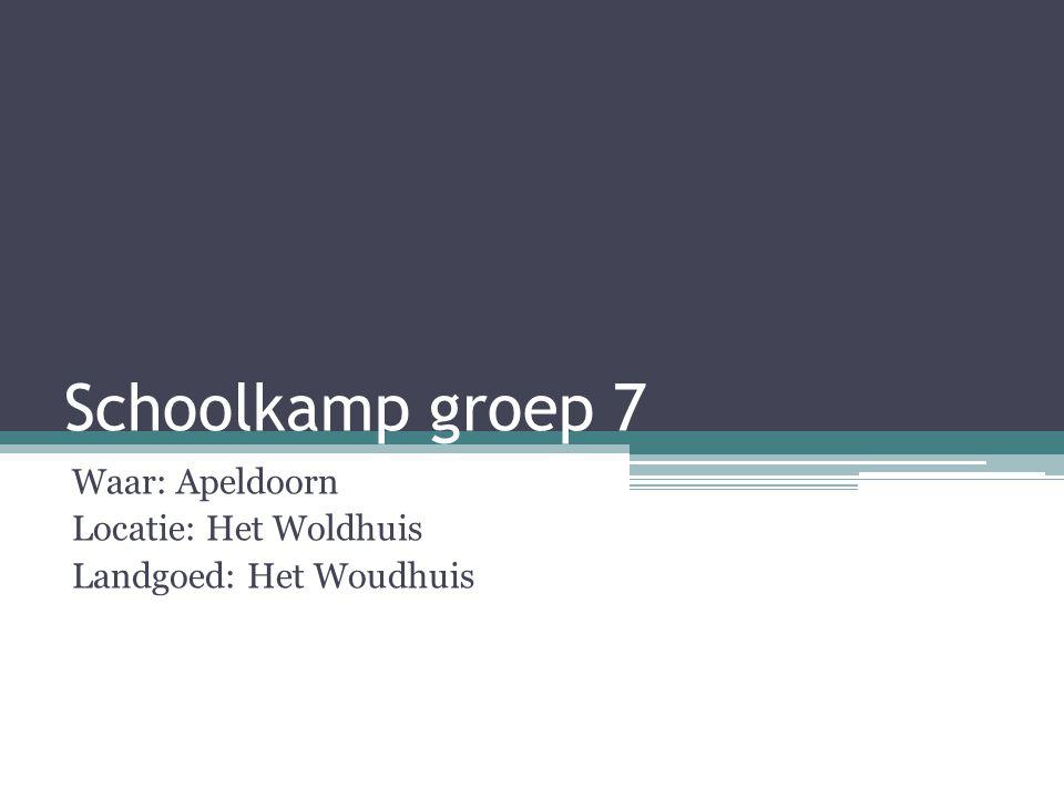 Schoolkamp groep 7 Waar: Apeldoorn Locatie: Het Woldhuis Landgoed: Het Woudhuis