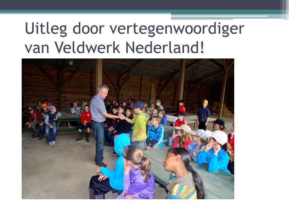 Uitleg door vertegenwoordiger van Veldwerk Nederland!