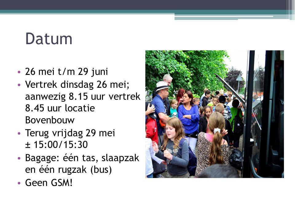 Datum 26 mei t/m 29 juni Vertrek dinsdag 26 mei; aanwezig 8.15 uur vertrek 8.45 uur locatie Bovenbouw Terug vrijdag 29 mei ± 15:00/15:30 Bagage: één tas, slaapzak en één rugzak (bus) Geen GSM!