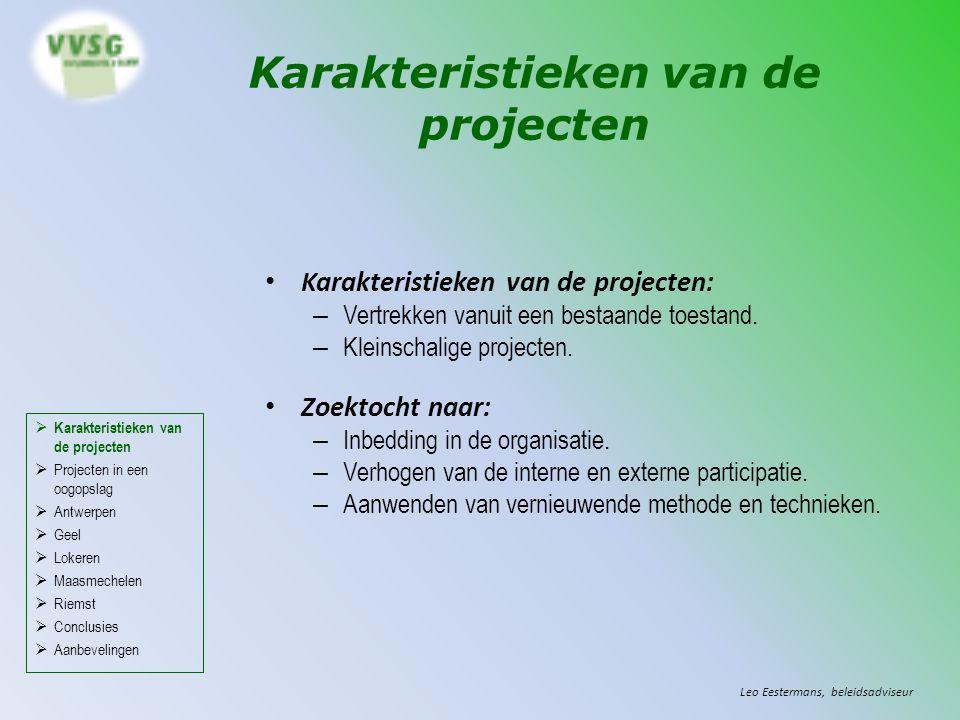 Karakteristieken van de projecten Karakteristieken van de projecten: – Vertrekken vanuit een bestaande toestand.