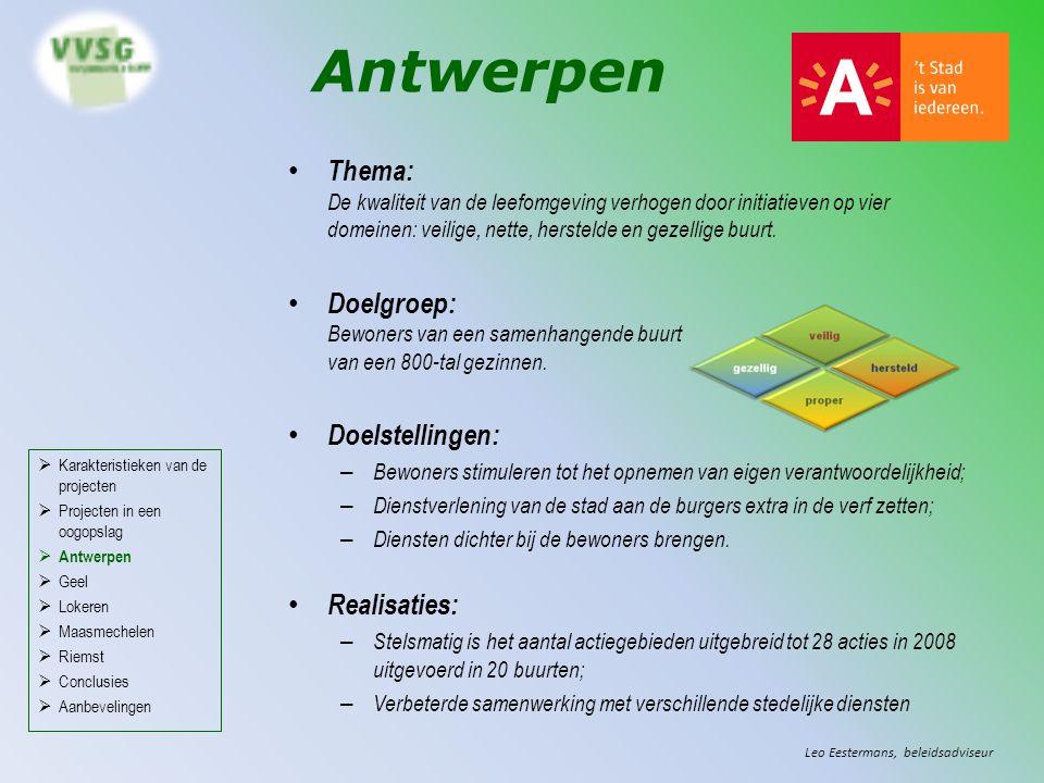 Antwerpen Thema: De kwaliteit van de leefomgeving verhogen door initiatieven op vier domeinen: veilige, nette, herstelde en gezellige buurt. Doelgroep