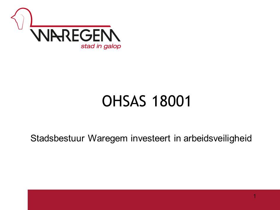 OHSAS 18001 Stadsbestuur Waregem investeert in arbeidsveiligheid Jeugdwerking 2009 1