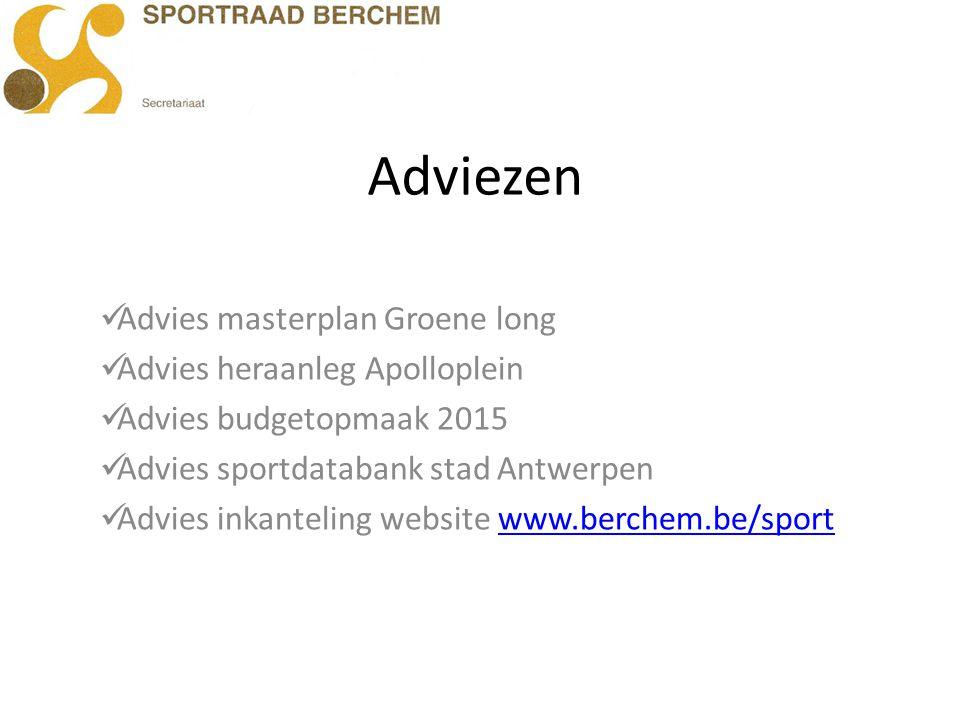 Adviezen Advies masterplan Groene long Advies heraanleg Apolloplein Advies budgetopmaak 2015 Advies sportdatabank stad Antwerpen Advies inkanteling we