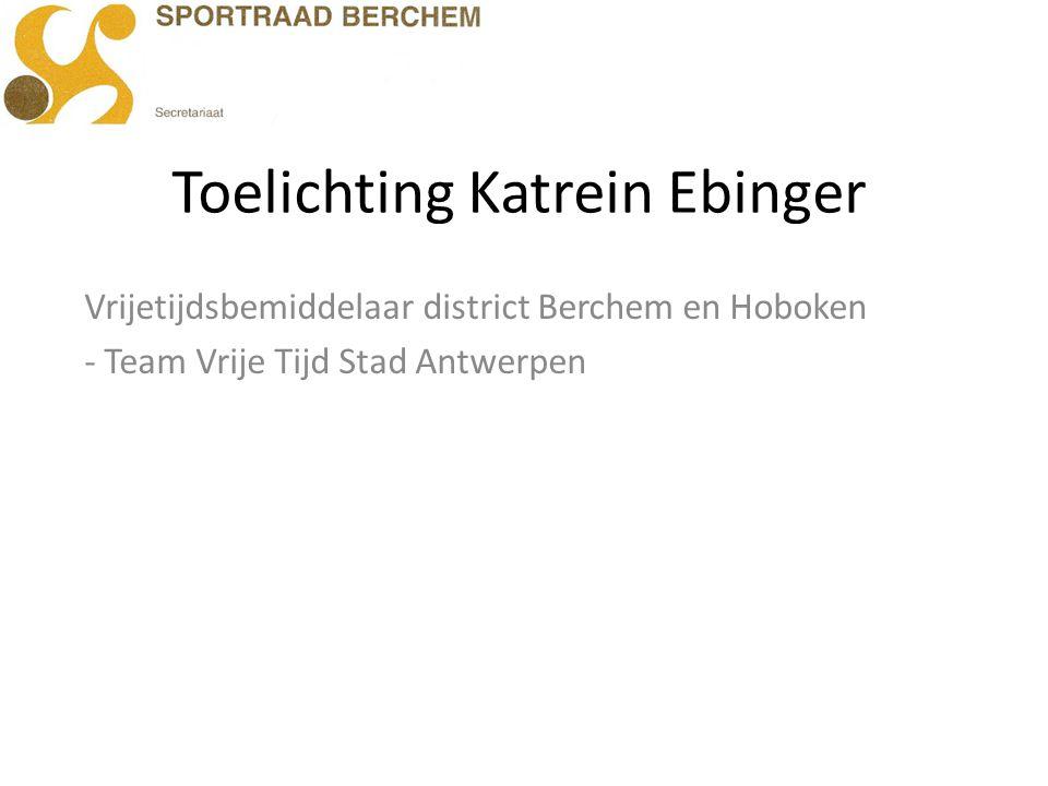 Toelichting Katrein Ebinger Vrijetijdsbemiddelaar district Berchem en Hoboken - Team Vrije Tijd Stad Antwerpen