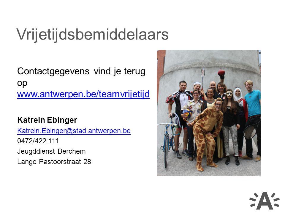 Contactgegevens vind je terug op www.antwerpen.be/teamvrijetijd www.antwerpen.be/teamvrijetijd Katrein Ebinger Katrein.Ebinger@stad.antwerpen.be 0472/