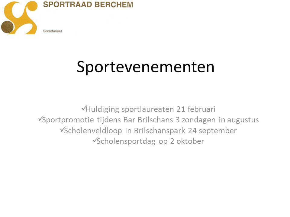Sportevenementen Huldiging sportlaureaten 21 februari Sportpromotie tijdens Bar Brilschans 3 zondagen in augustus Scholenveldloop in Brilschanspark 24