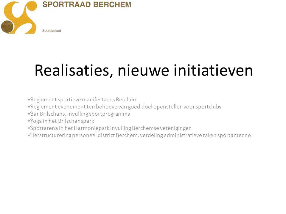 Realisaties, nieuwe initiatieven Reglement sportieve manifestaties Berchem Reglement evenement ten behoeve van goed doel openstellen voor sportclubs B