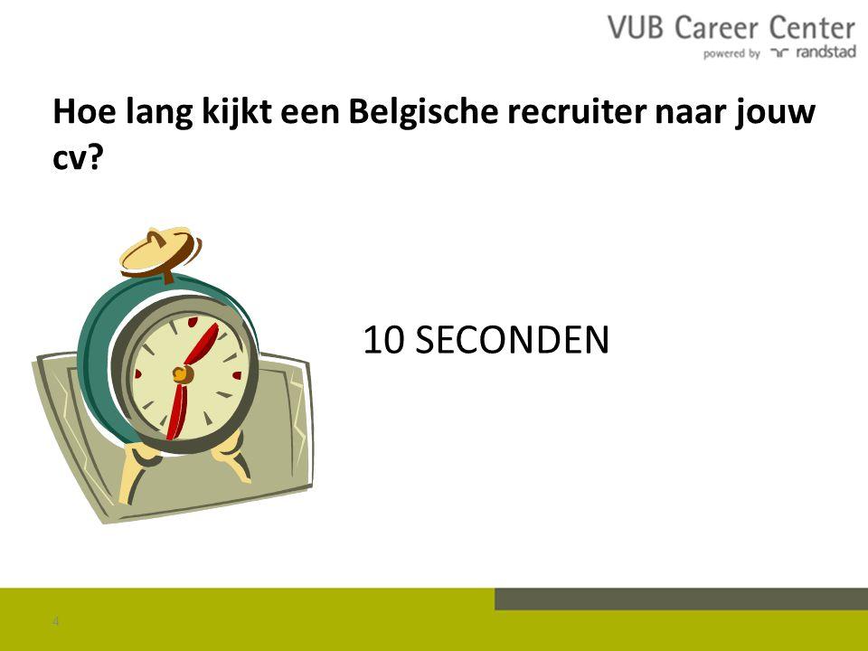 Hoe lang kijkt een Belgische recruiter naar jouw cv? 4 10 SECONDEN