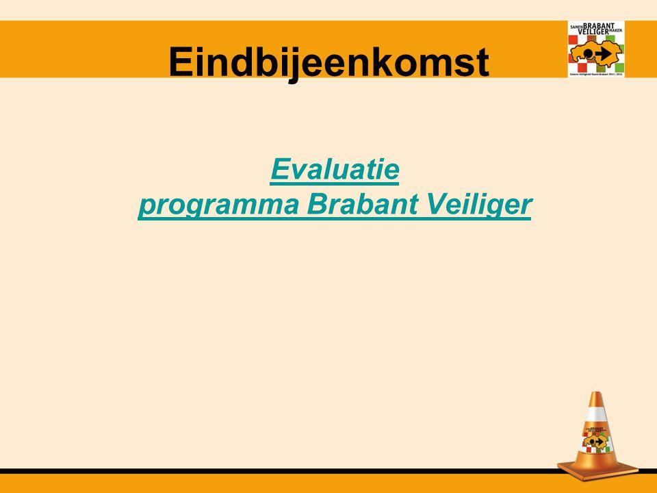 Eindbijeenkomst Evaluatie programma Brabant Veiliger