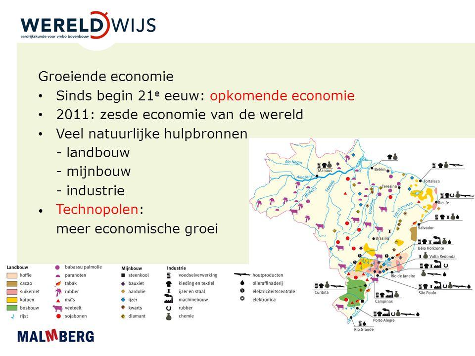 Groeiende economie Sinds begin 21 e eeuw: opkomende economie 2011: zesde economie van de wereld Veel natuurlijke hulpbronnen - landbouw - mijnbouw - i