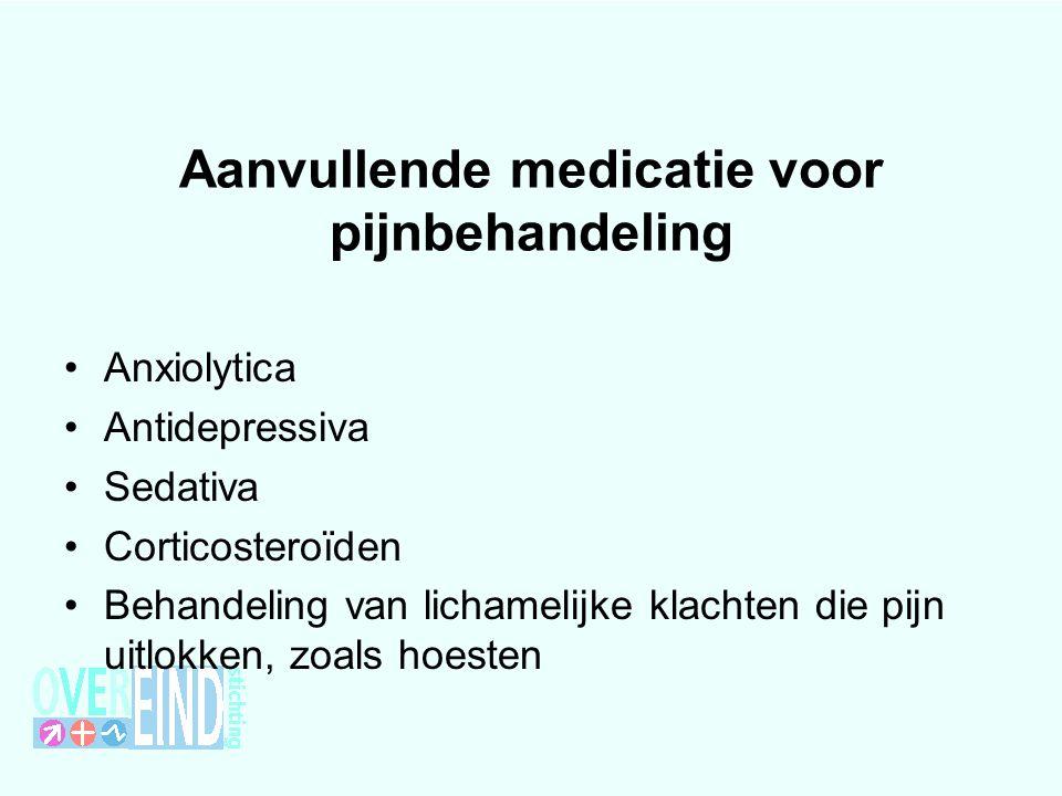 Aanvullende medicatie voor pijnbehandeling Anxiolytica Antidepressiva Sedativa Corticosteroïden Behandeling van lichamelijke klachten die pijn uitlokk