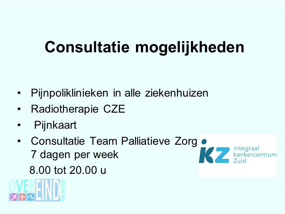 Consultatie mogelijkheden Pijnpoliklinieken in alle ziekenhuizen Radiotherapie CZE Pijnkaart Consultatie Team Palliatieve Zorg 7 dagen per week 8.00 t