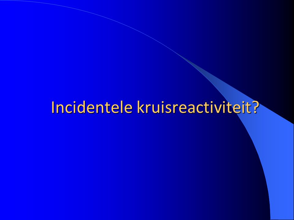 Incidentele kruisreactiviteit?