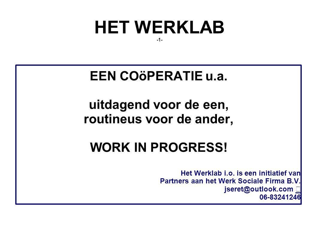 HET WERKLAB -1- EEN COöPERATIE u.a.