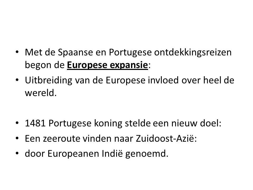 Met de Spaanse en Portugese ontdekkingsreizen begon de Europese expansie: Uitbreiding van de Europese invloed over heel de wereld. 1481 Portugese koni