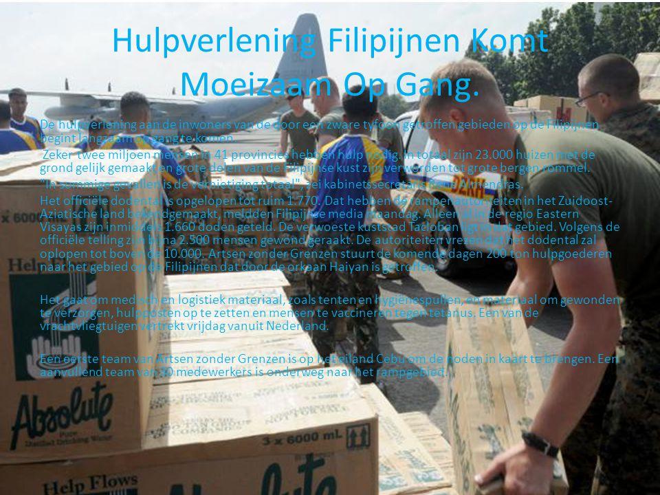 Hulpverlening Filipijnen Komt Moeizaam Op Gang. De hulpverlening aan de inwoners van de door een zware tyfoon getroffen gebieden op de Filipijnen begi