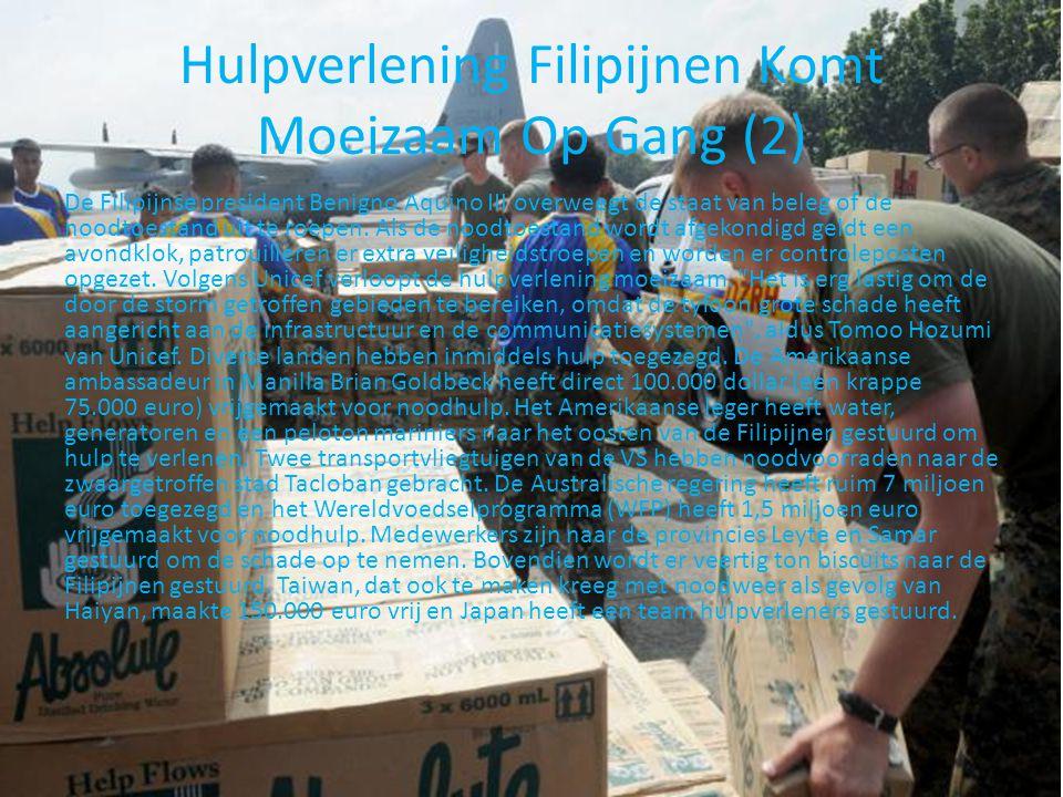 Hulpverlening Filipijnen Komt Moeizaam Op Gang (2) De Filipijnse president Benigno Aquino III overweegt de staat van beleg of de noodtoestand uit te r