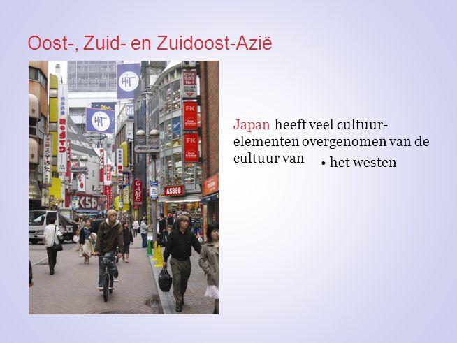 Oost-, Zuid- en Zuidoost-Azië Japan heeft veel cultuur- elementen overgenomen van de cultuur van het westen