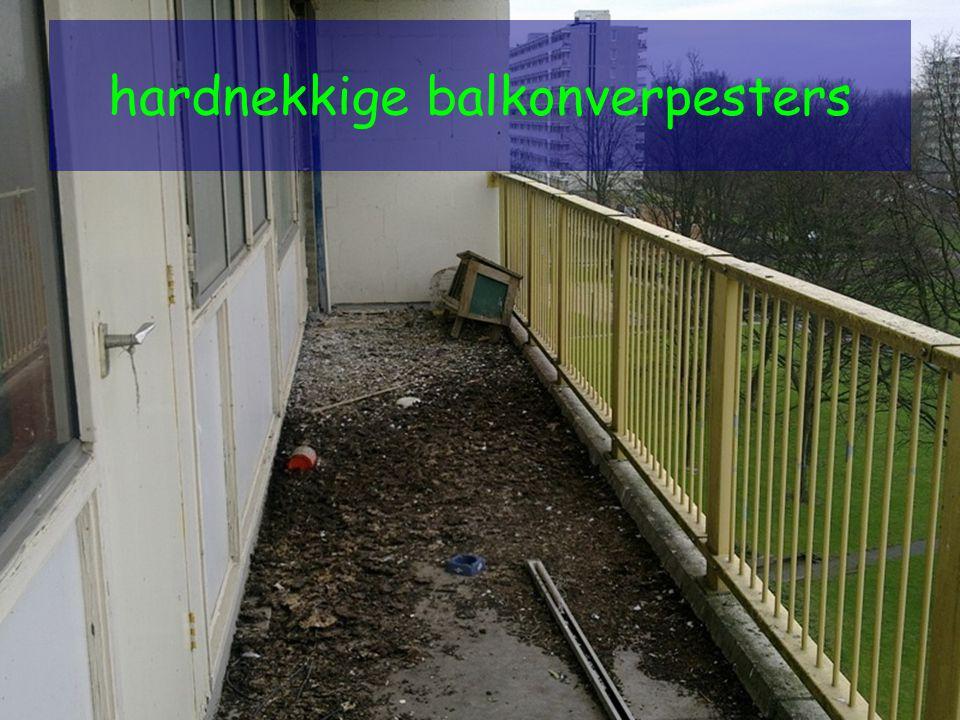 hardnekkige balkonverpesters