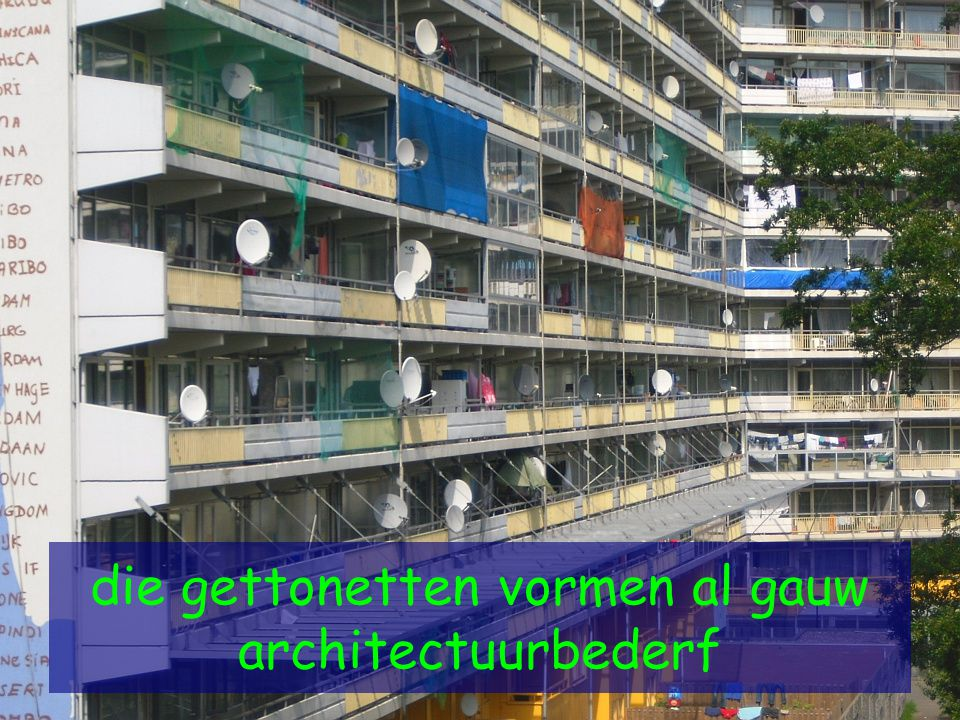 die gettonetten vormen al gauw architectuurbederf