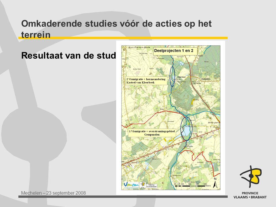 Mechelen – 23 september 2008 Omkaderende studies vóór de acties op het terrein Resultaat van de studies: