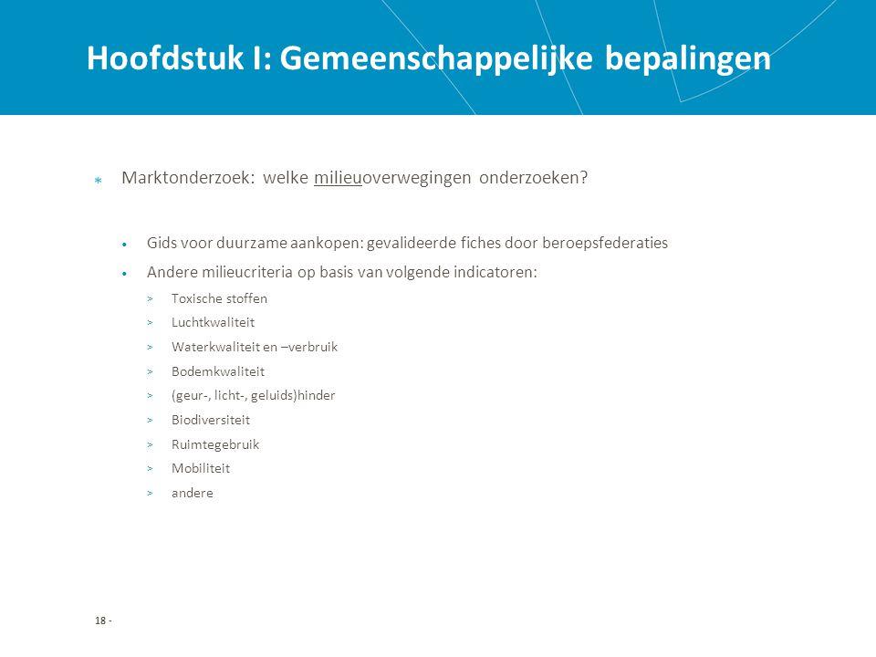 Hoofdstuk I: Gemeenschappelijke bepalingen Marktonderzoek: welke milieuoverwegingen onderzoeken.
